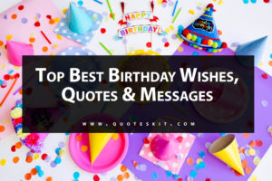 Top Best Birthday Wishes, Quotes & Messages
