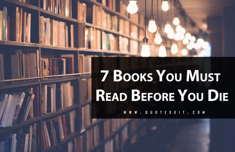 7 Books You Must Read Before You Die