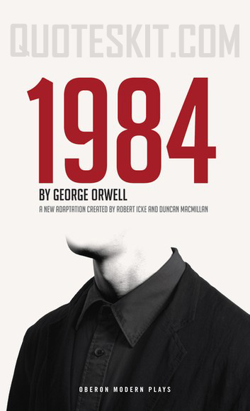 1984 by George Orwell- quoteskit.com