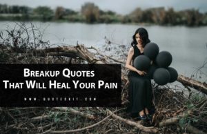 Best Breakup Quotes That will Heal Your Pain