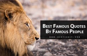 Best Famous Quotes by All Time Famous People