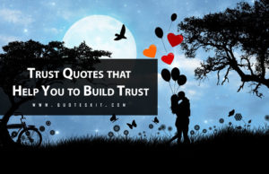 Top Best Trust Quotes that Help You to Build Trust