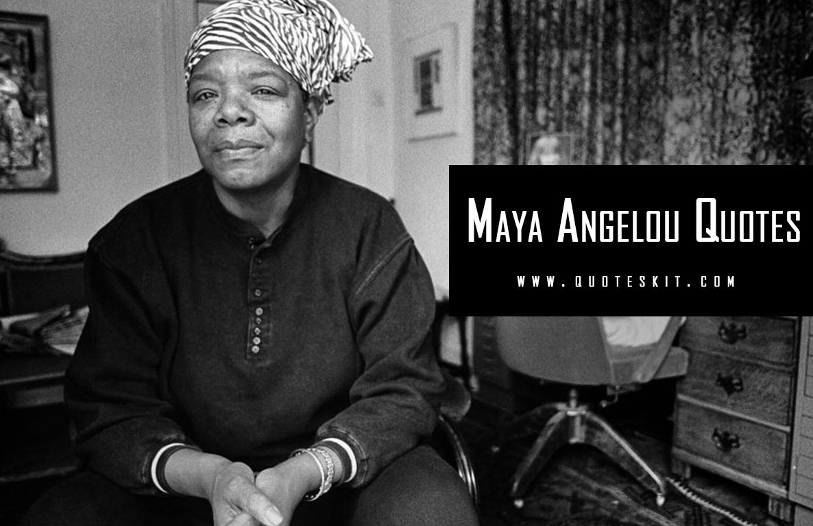 100+ Top Maya Angelou Quotes That Will Blow Your Mind