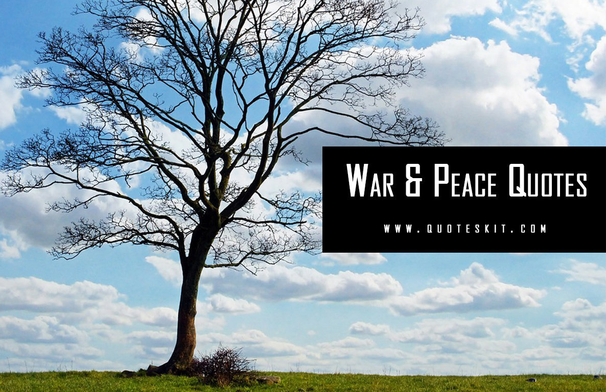 100+ Powerful Inspirational War & Peace Quotes