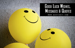 Good Luck Wishes, Messages and Quotes
